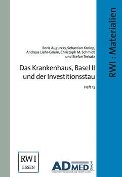 Das Krankenhaus. Basel II und der Investitionsaufbau